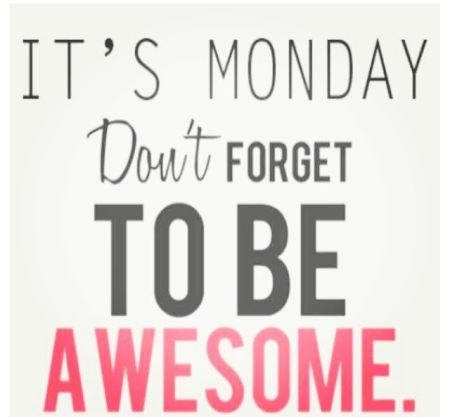 2064332740-quote-monday-awesome-01